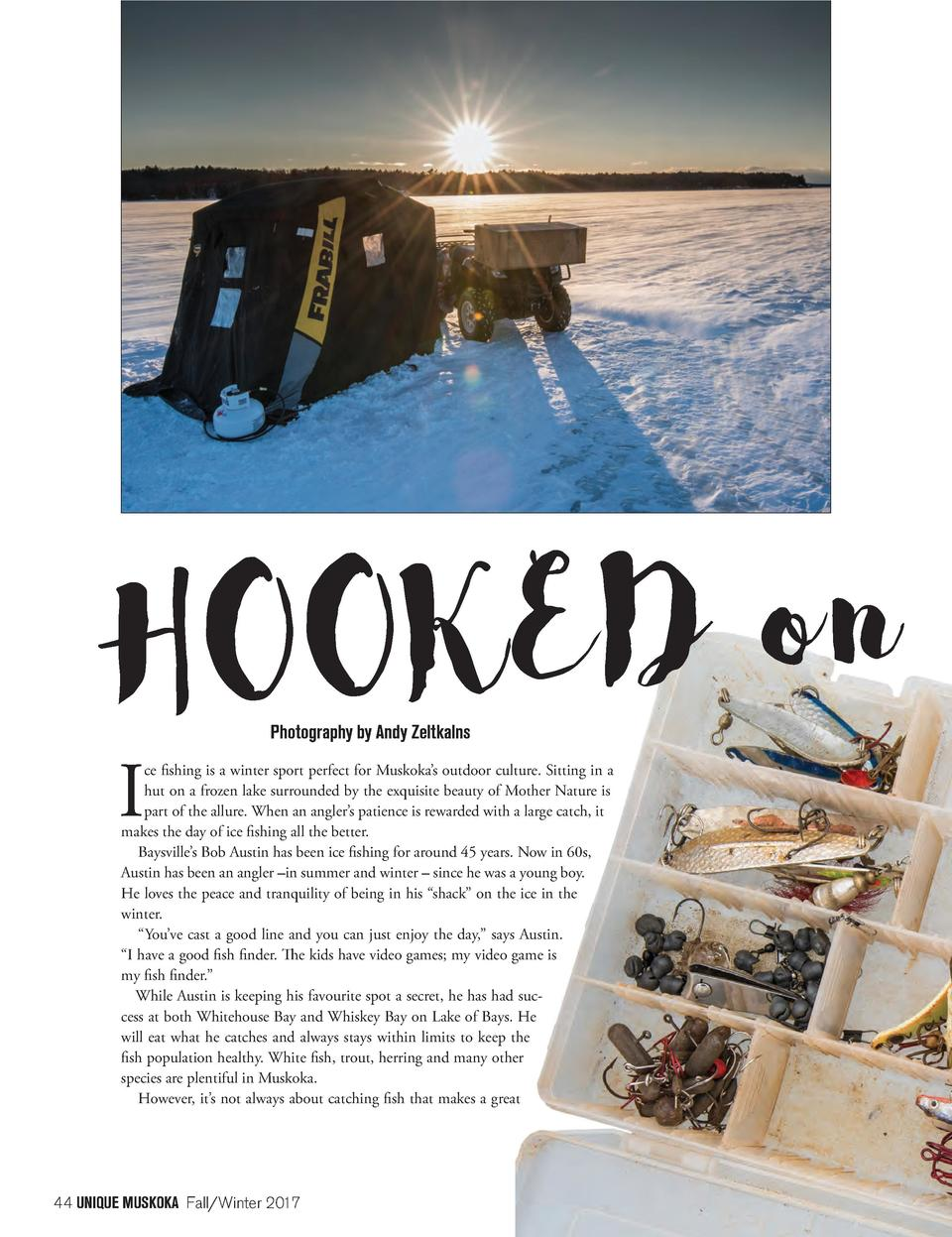 n o D E K O HO Photography by Andy Zeltkalns  I  ce fishing is a winter sport perfect for Muskoka   s outdoor culture. Sit...