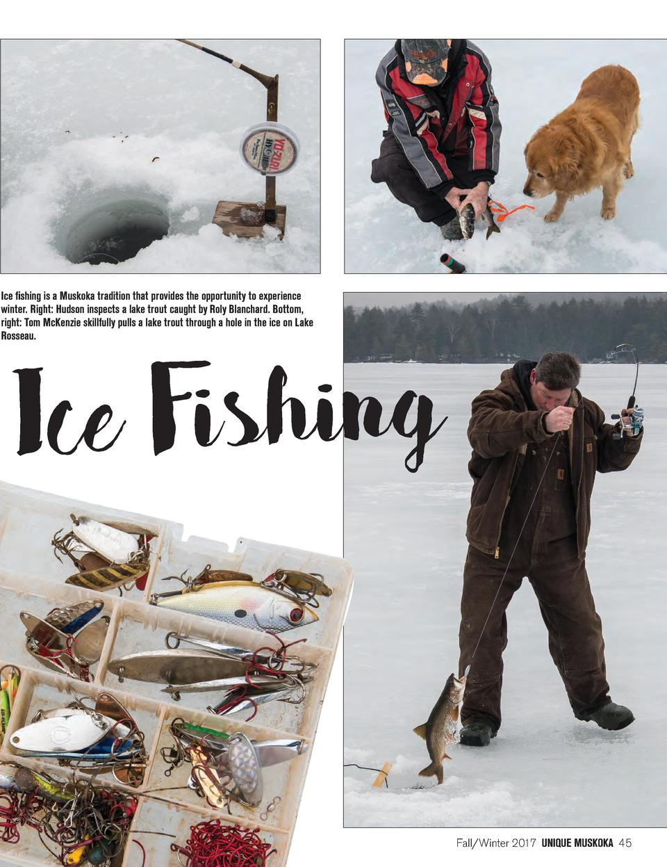 Ice fishing is a Muskoka tradition that provides the opportunity to experience winter. Right  Hudson inspects a lake trout...