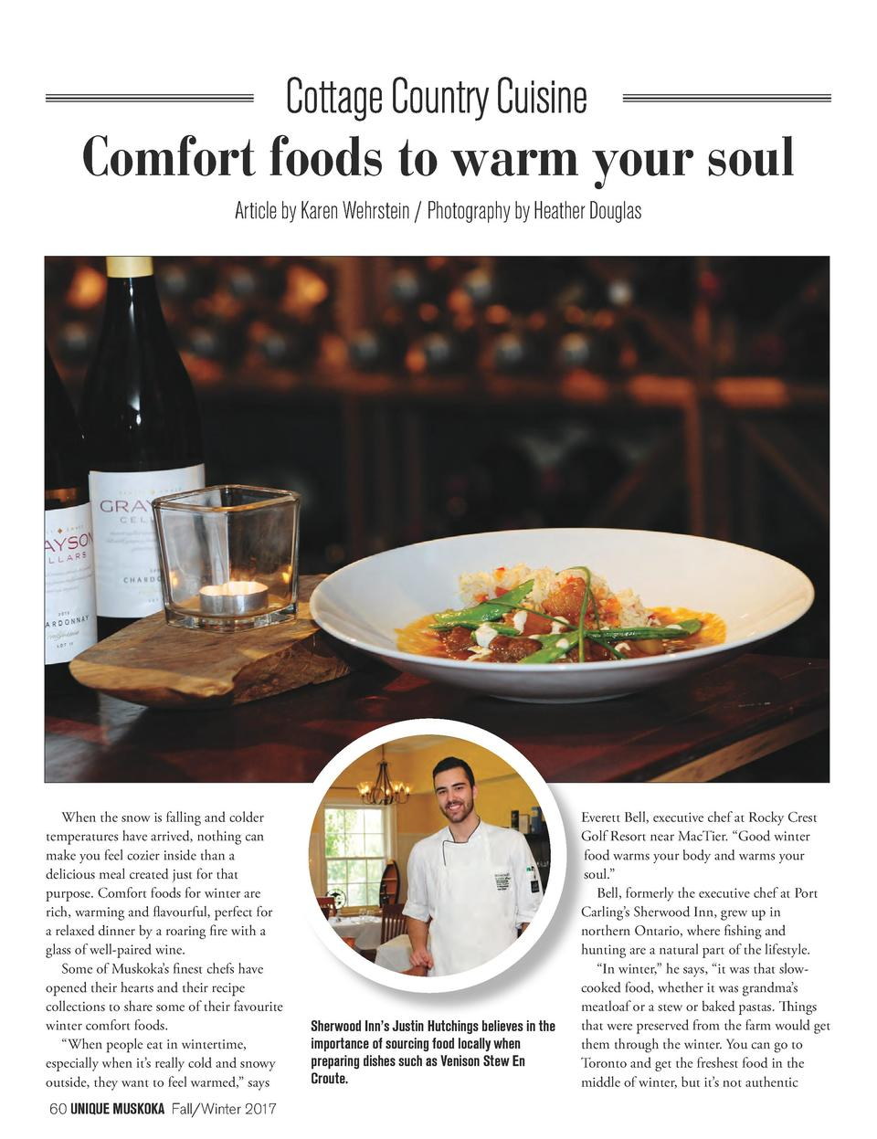Comfort foods to warm your soul Article by Karen Wehrstein   Photography by Heather Douglas  When the snow is falling and ...