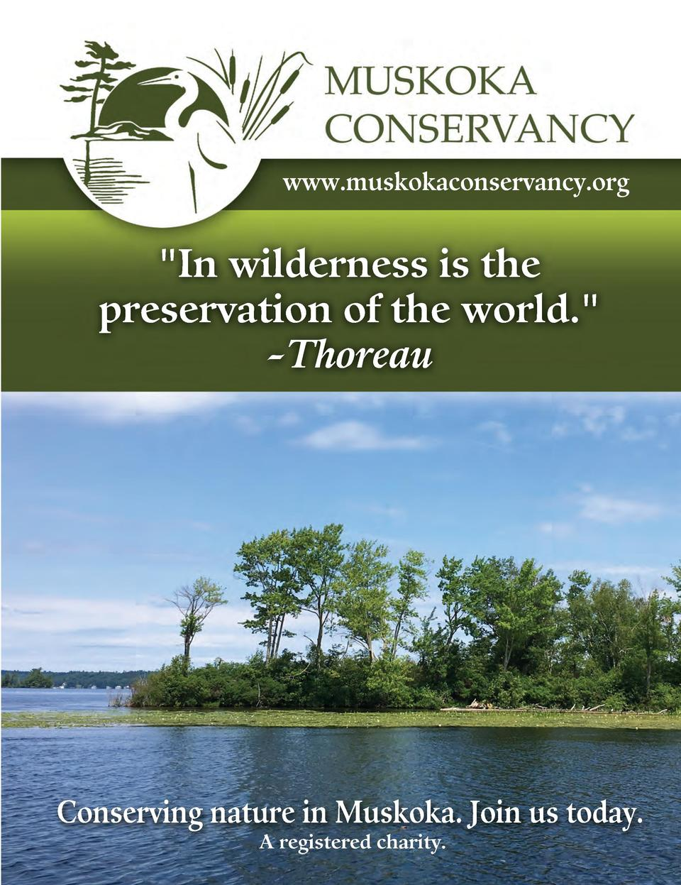 www.muskokaconservancy.org   In wilderness is the preservation of the world.  -Thoreau  Conserving nature in Muskoka. Join...