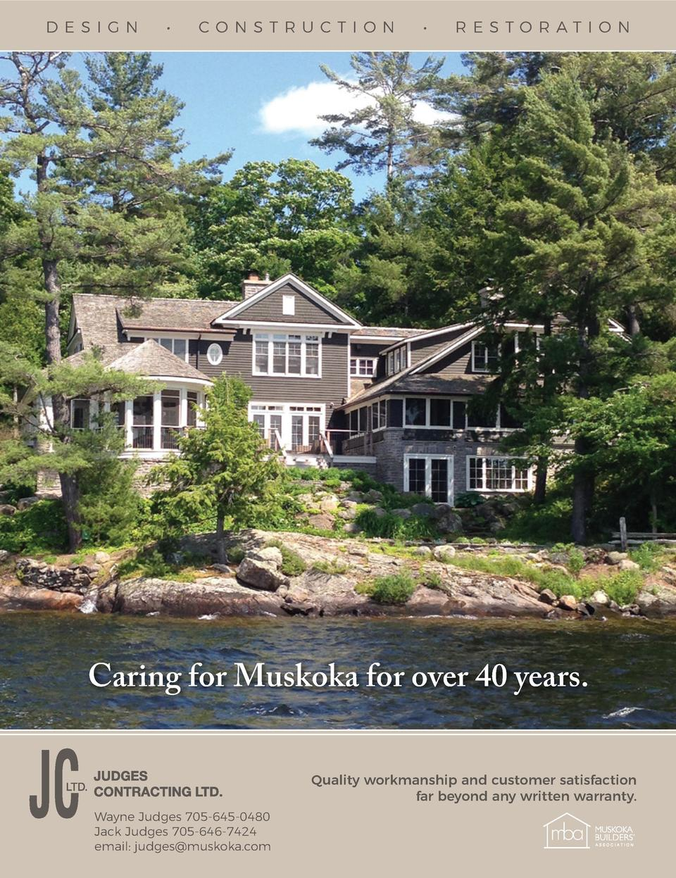 D E SI GN       CONSTRU CTIO N       RE STORAT I O N  Caring for Muskoka for over 40 years. Quality workmanship and custom...