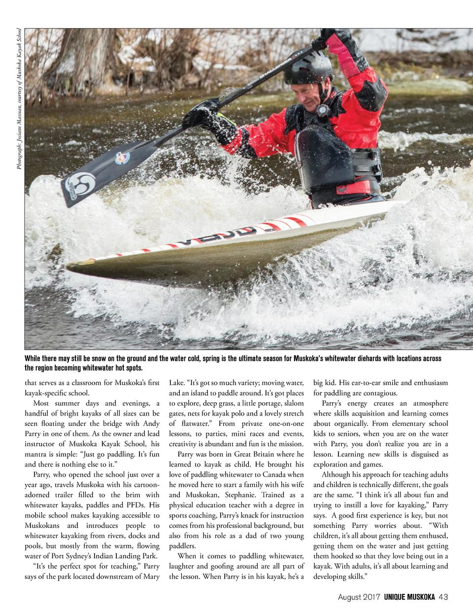 Photograph  Josiane Masseau, courtesy of Muskoka Kayak School  While there may still be snow on the ground and the water c...