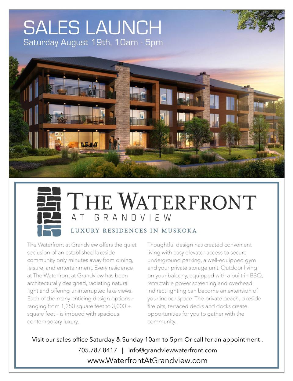 SALES LAUNCH  Saturday August 19th, 10am - 5pm  The Waterfront at Grandview offers the quiet seclusion of an established l...