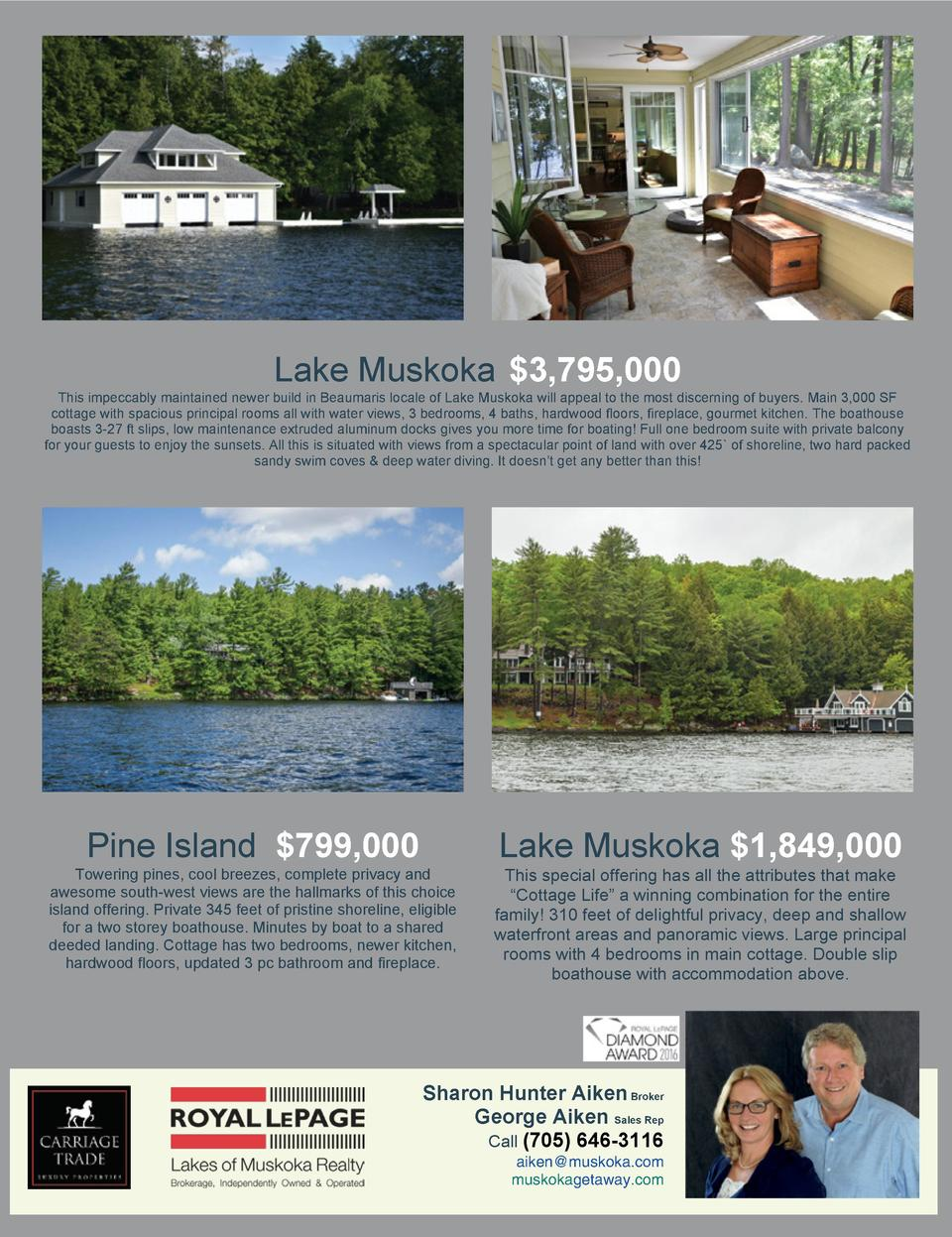 Lake Muskoka  3,795,000  This impeccably maintained newer build in Beaumaris locale of Lake Muskoka will appeal to the mos...