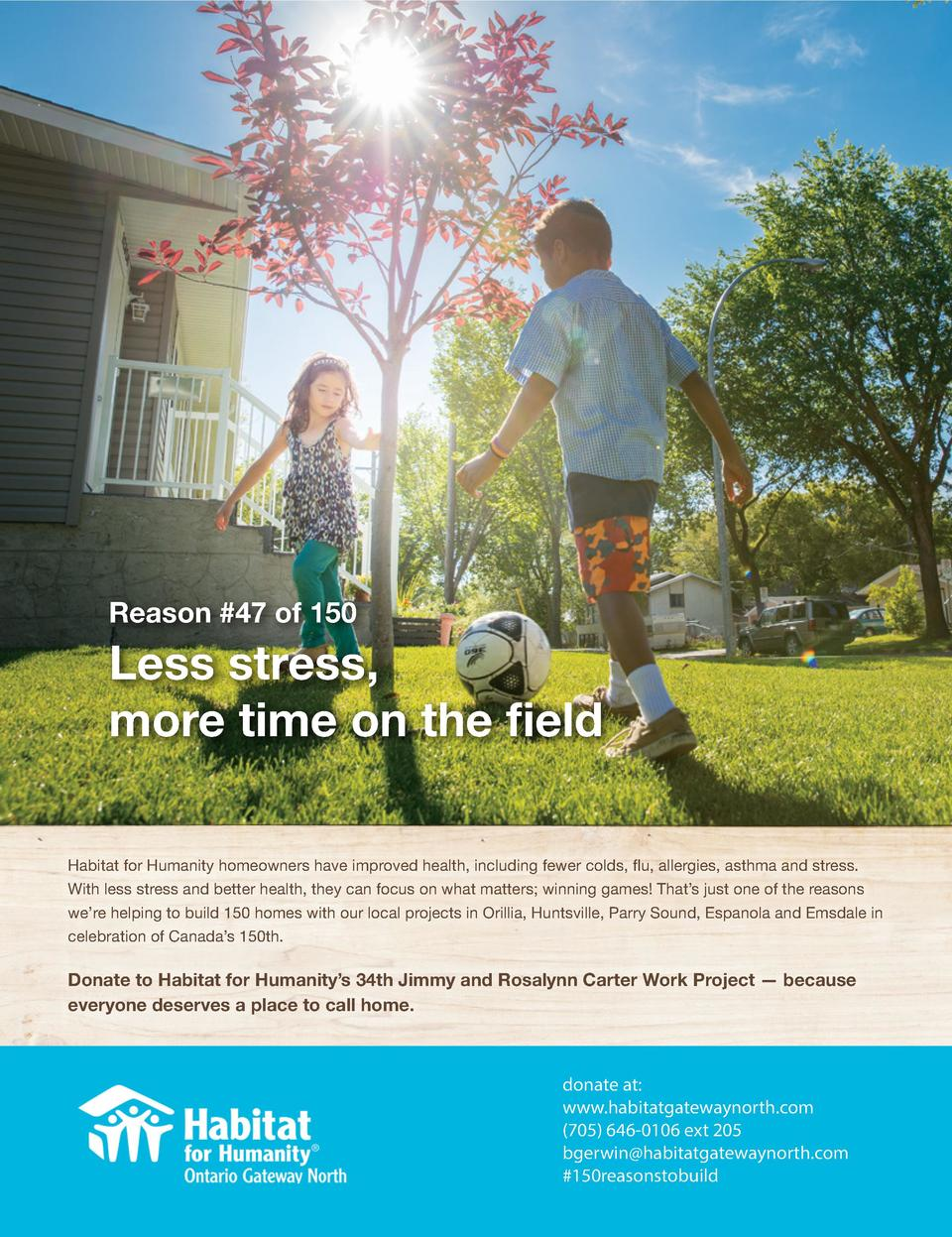 Reason  47 of 150  Less stress, more time on the field Habitat for Humanity homeowners have improved health, including few...
