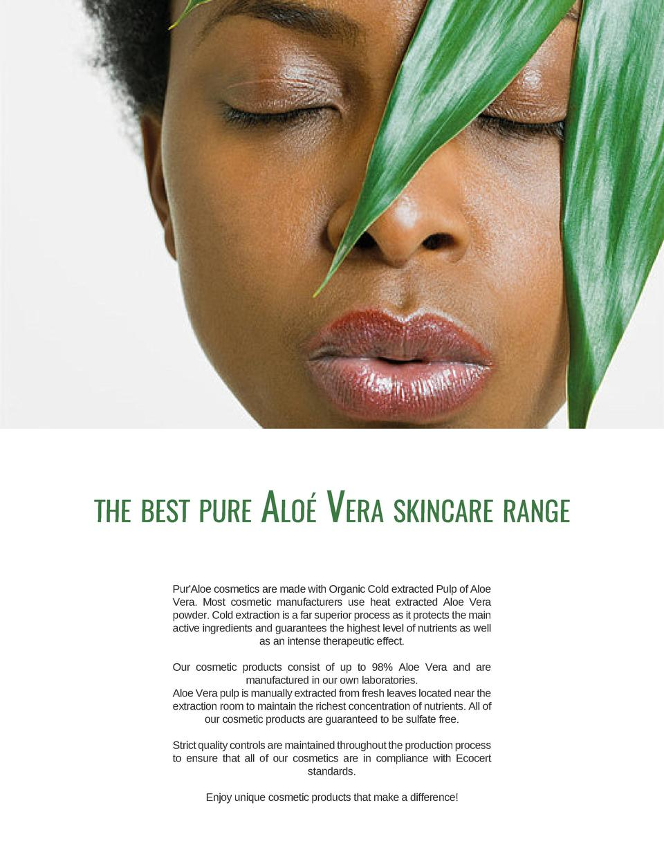 the best pure  Alo   Vera skincare range  Pur Aloe cosmetics are made with Organic Cold extracted Pulp of Aloe Vera. Most ...