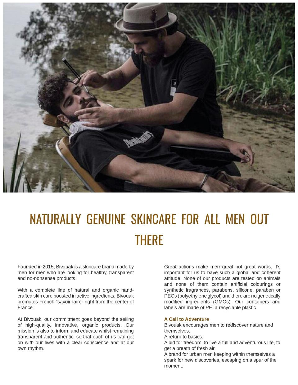 naturally genuine skincare for all men out there Founded in 2015, Bivouak is a skincare brand made by men for men who are ...