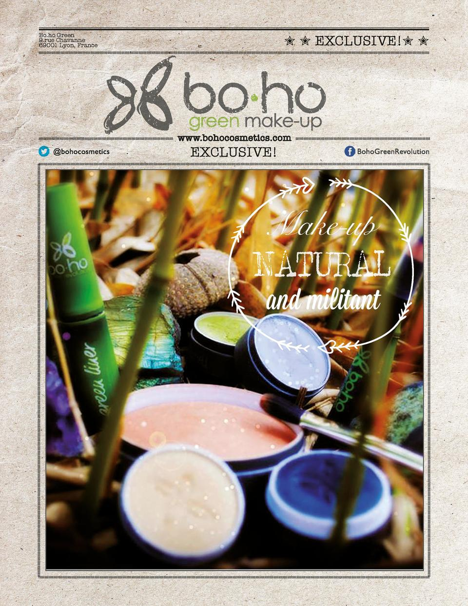 EXCLUSIVE          Bo.ho Green 9 rue Chavanne 69001 Lyon, France  www.bohocosmetics.com  EXCLUSIVE   Make-up  NATU...