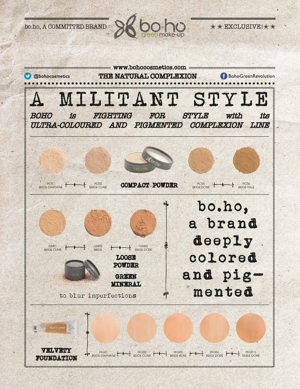 bo.ho, A COMMITTED BRAND          EXCLUSIVE          www.bohocosmetics.com  THE NATURAL COMPLEXION  A MILITANT STYLE  BOHO...