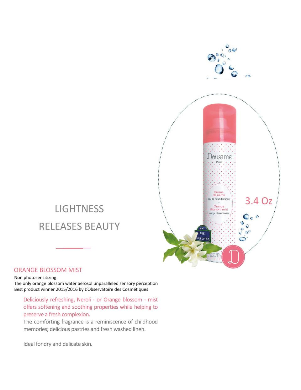 LIGHTNESS RELEASES BEAUTY  ORANGE BLOSSOM MIST Non photosensitizing The only orange blossom water aerosol unparalleled sen...