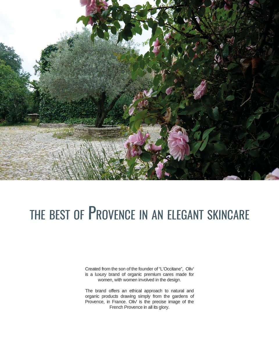 the best of  Provence in an elegant skincare  Created from the son of the founder of    L   Occitane   , Oliv    is a luxu...