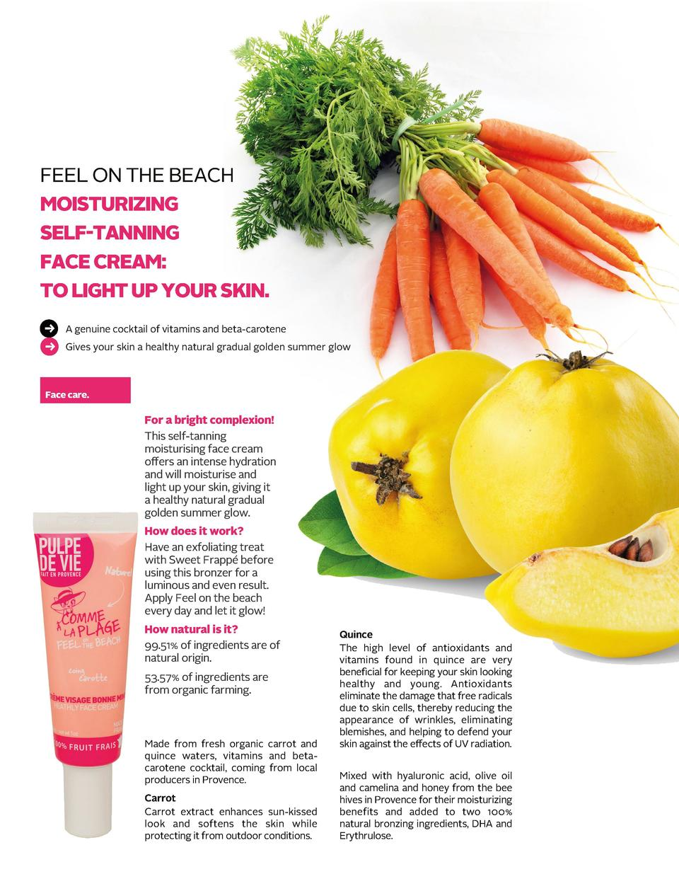 FEEL ON THE BEACH MOISTURIZING SELF-TANNING FACE CREAM  TO LIGHT UP YOUR SKIN. A genuine cocktail of vitamins and...