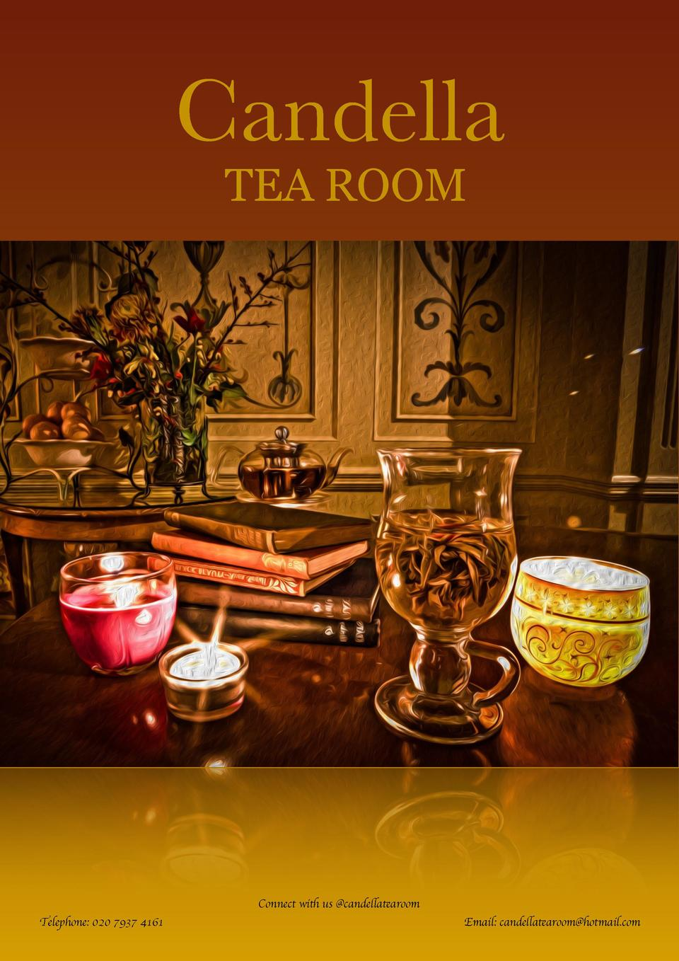 Candella TEA ROOM  Connect with us  candellatearoom Telephone  020 7937 4161  Email  candellatearoom hotmail.com