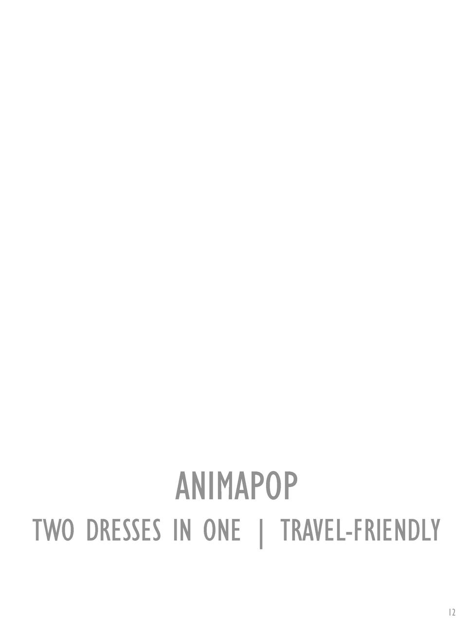 ANIMAPOP TWO DRESSES IN ONE   TRAVEL-FRIENDLY 12