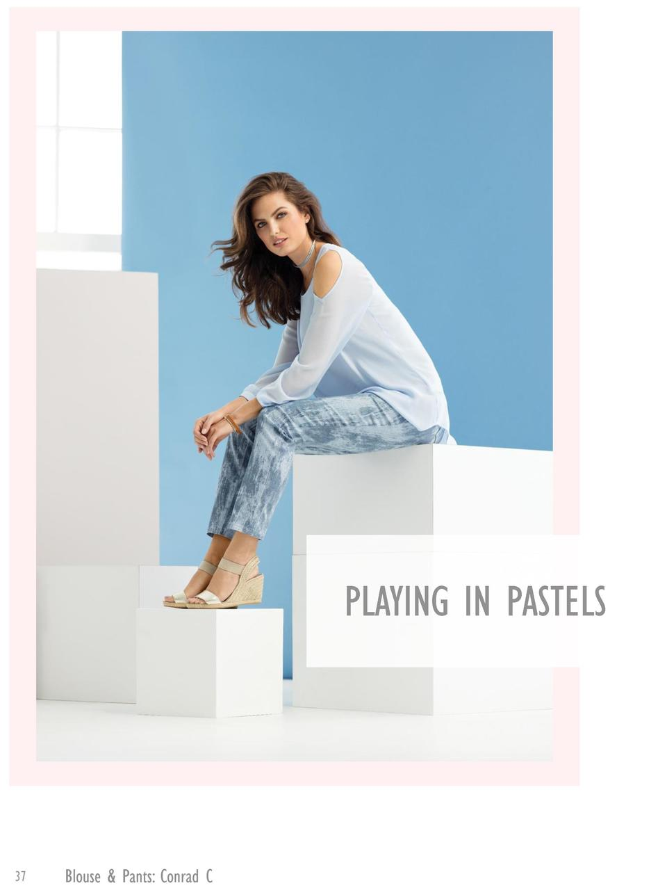 PLAYING IN PASTELS  37  Blouse   Pants  Conrad C