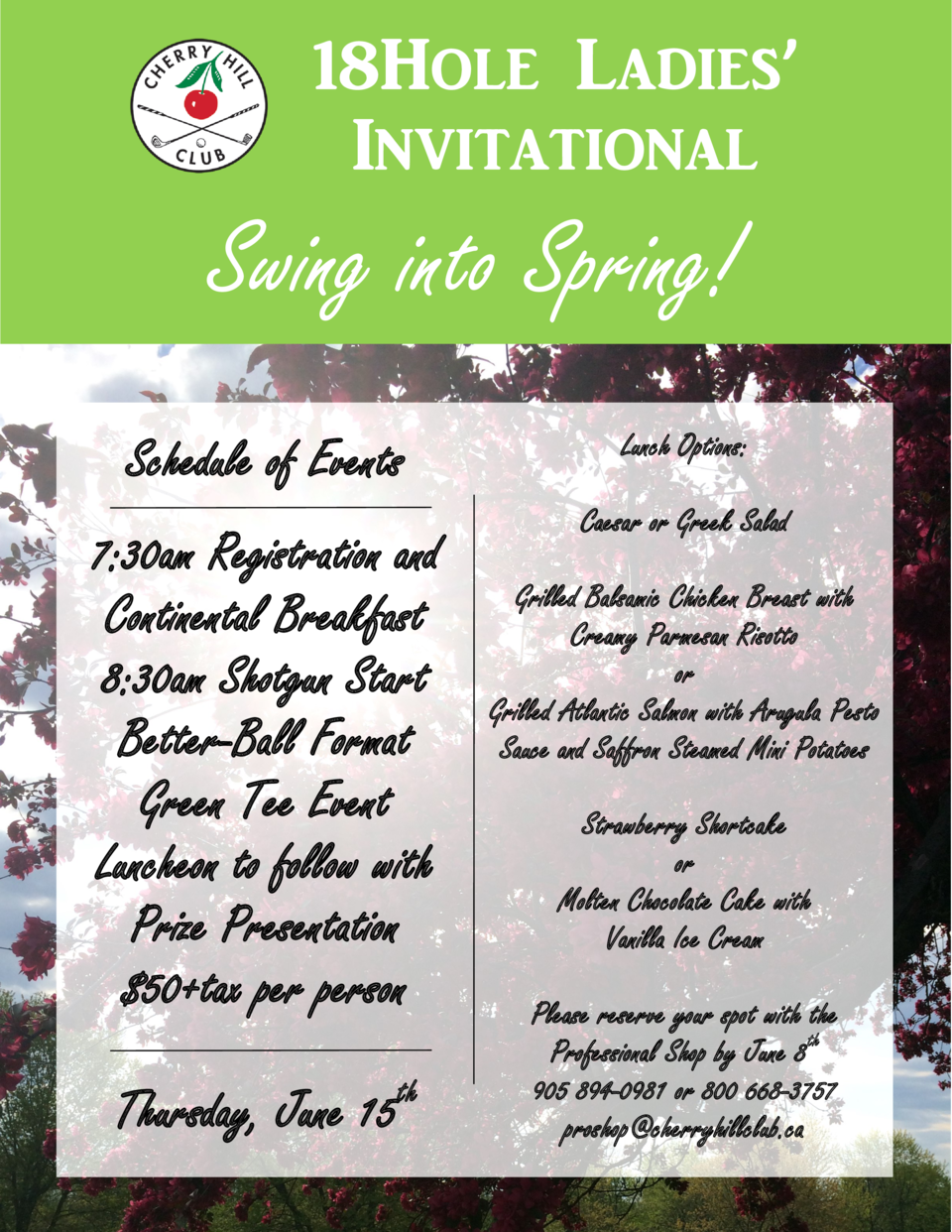18Hole Ladies    Invitational  Swing into Spring  Schedule of Events 7 30am Registration and Continental Breakfast 8 30am ...