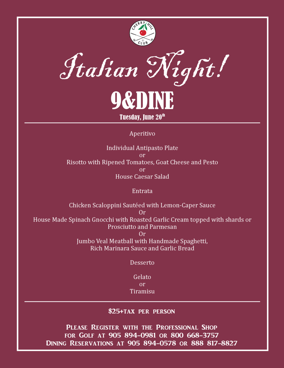 Italian Night  9 DINE Tuesday, June 20th Aperitivo Individual Antipasto Plate or Risotto with Ripened Tomatoes, Goat Chees...