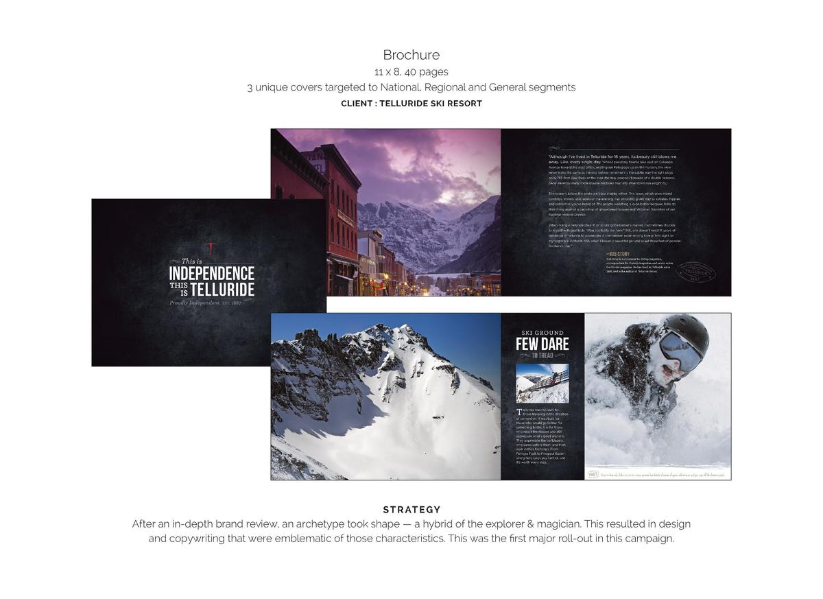 Brochure 11 x 8, 40 pages 3 unique covers targeted to National, Regional and General segments CLIENT   TELLURIDE SKI RESOR...