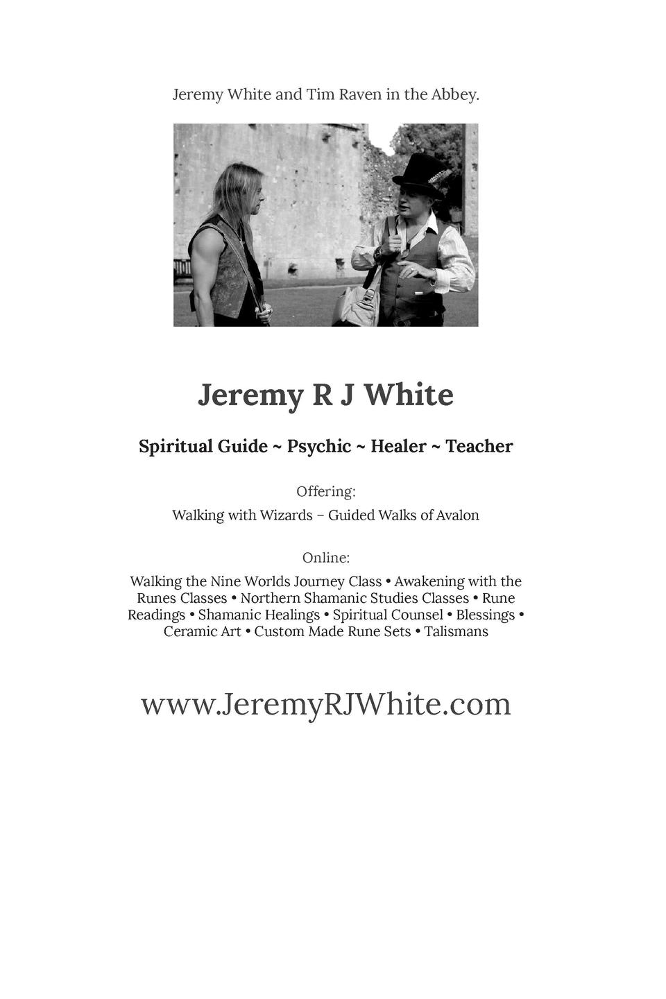 Jeremy White and Tim Raven in the Abbey.  Jeremy R J White Spiritual Guide   Psychic   Healer   Teacher Offering  Walking ...