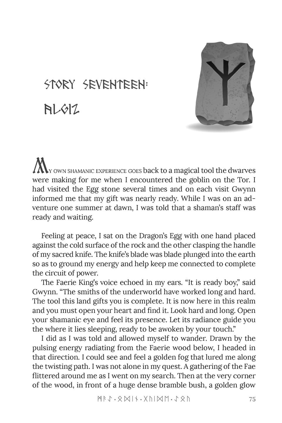 STORY SEVENTEEN   Algiz  M  y own shamanic experience goes back to a magical tool the dwarves were making for me when I en...