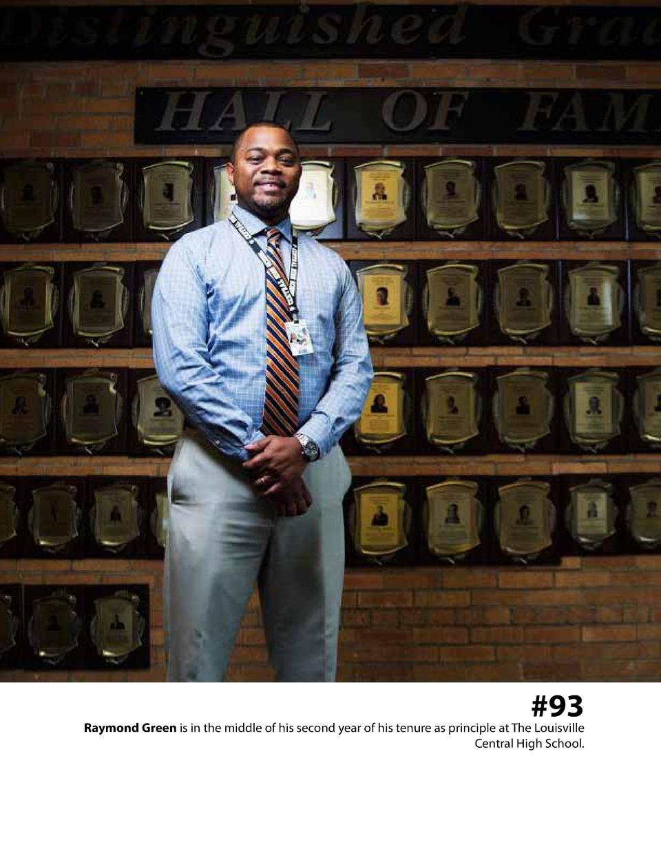 93  Raymond Green is in the middle of his second year of his tenure as principle at The Louisville Central High School.  ...
