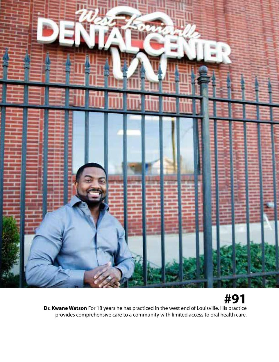 91  Dr. Kwane Watson For 18 years he has practiced in the west end of Louisville. His practice provides comprehensive car...