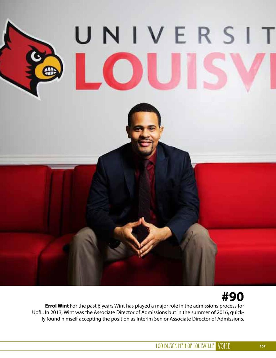 90  Errol Wint For the past 6 years Wint has played a major role in the admissions process for UofL. In 2013, Wint was th...