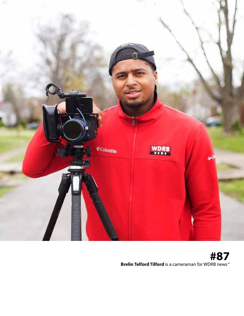 87  Brelin Telford Tilford is a cameraman for WDRB news