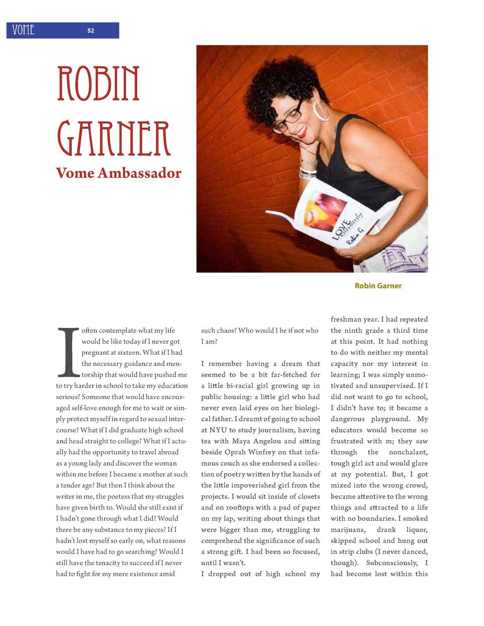 VOME  52  Robin Garner  Vome Ambassador  Robin Garner  I  often contemplate what my life would be like today if I never go...