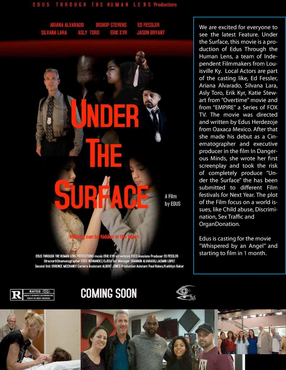 We are excited for everyone to see the latest Feature.   Under the Surface, this movie is a production of Edus Through the...