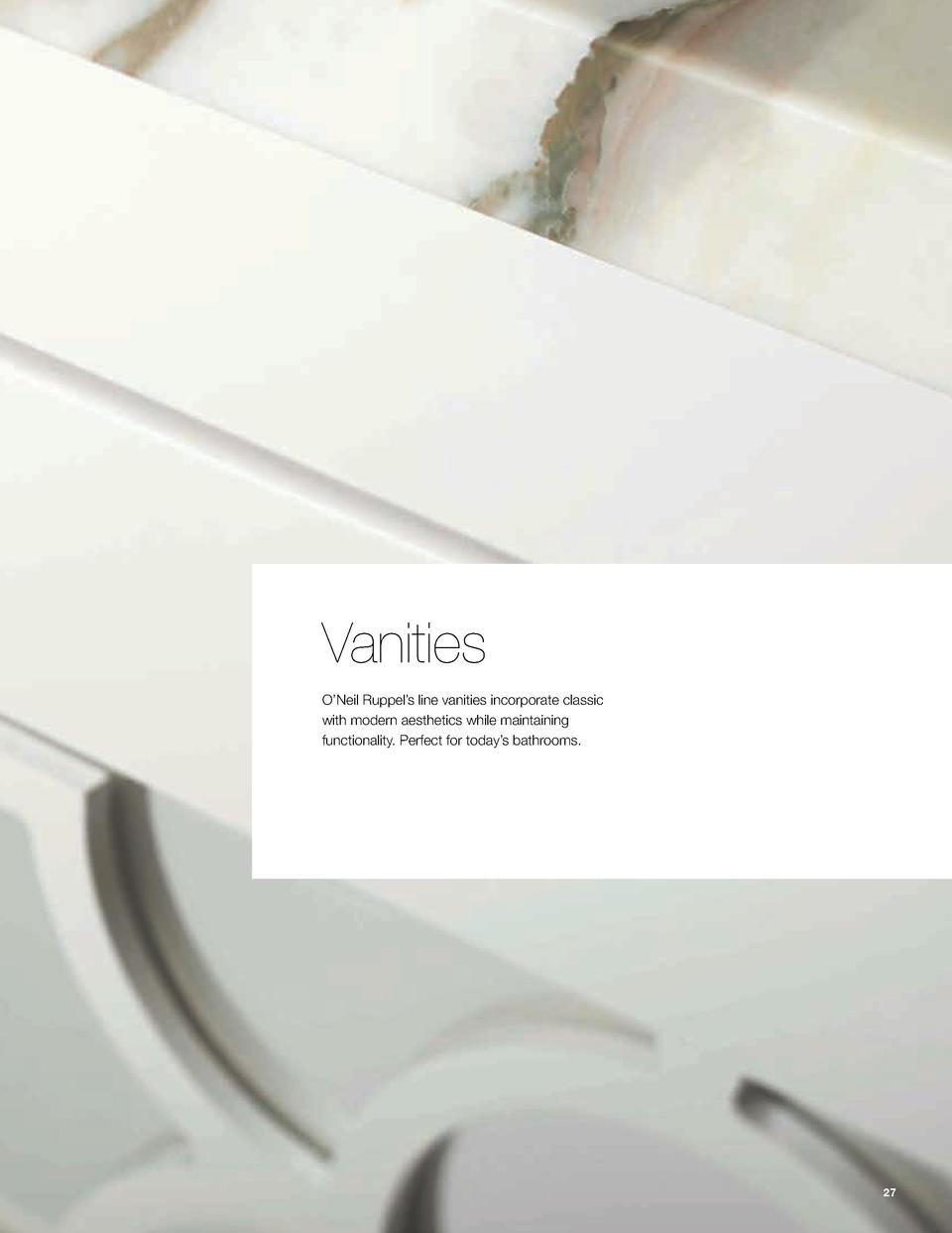 Vanities O   Neil Ruppel   s line vanities incorporate classic with modern aesthetics while maintaining functionality. Per...