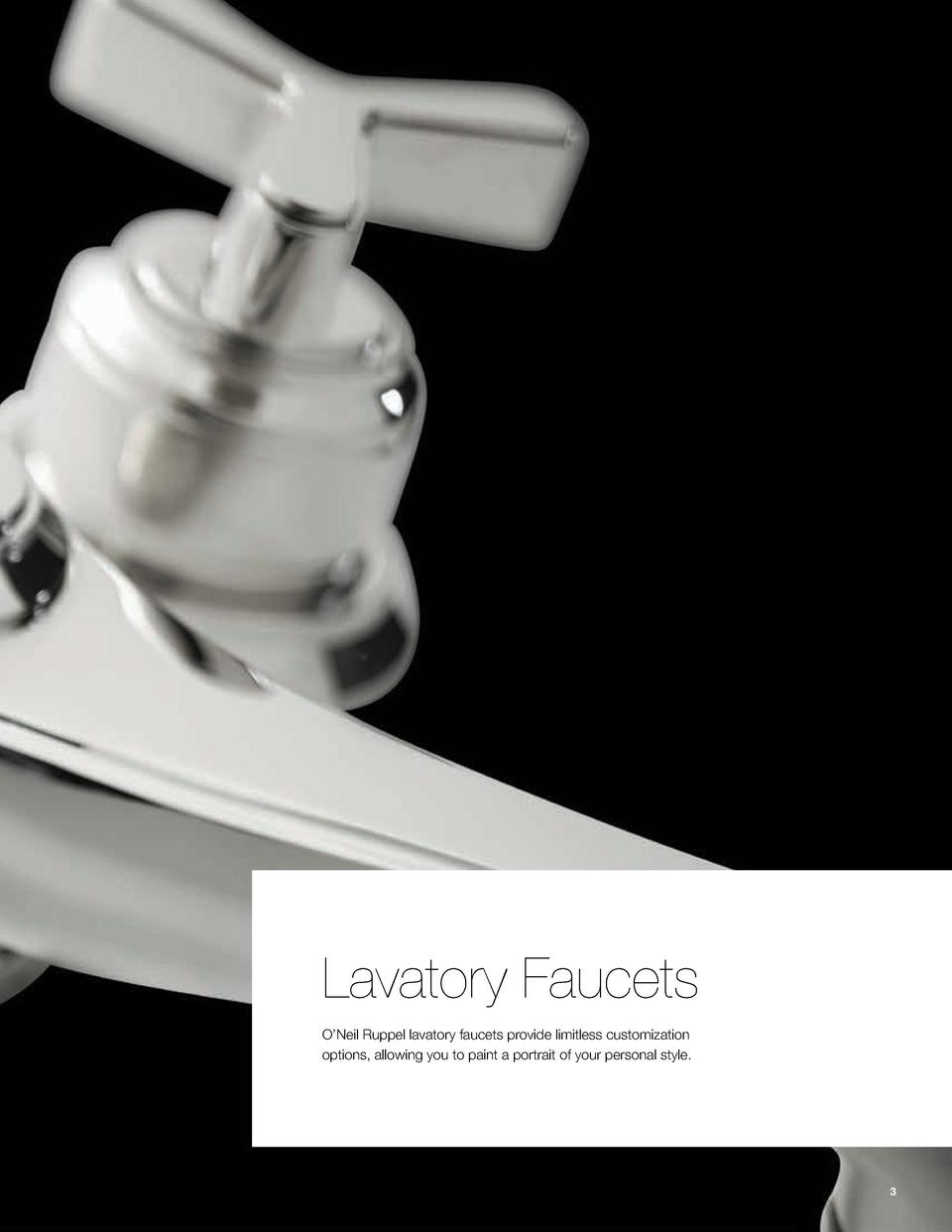Lavatory Faucets O   Neil Ruppel lavatory faucets provide limitless customization options, allowing you to paint a portrai...