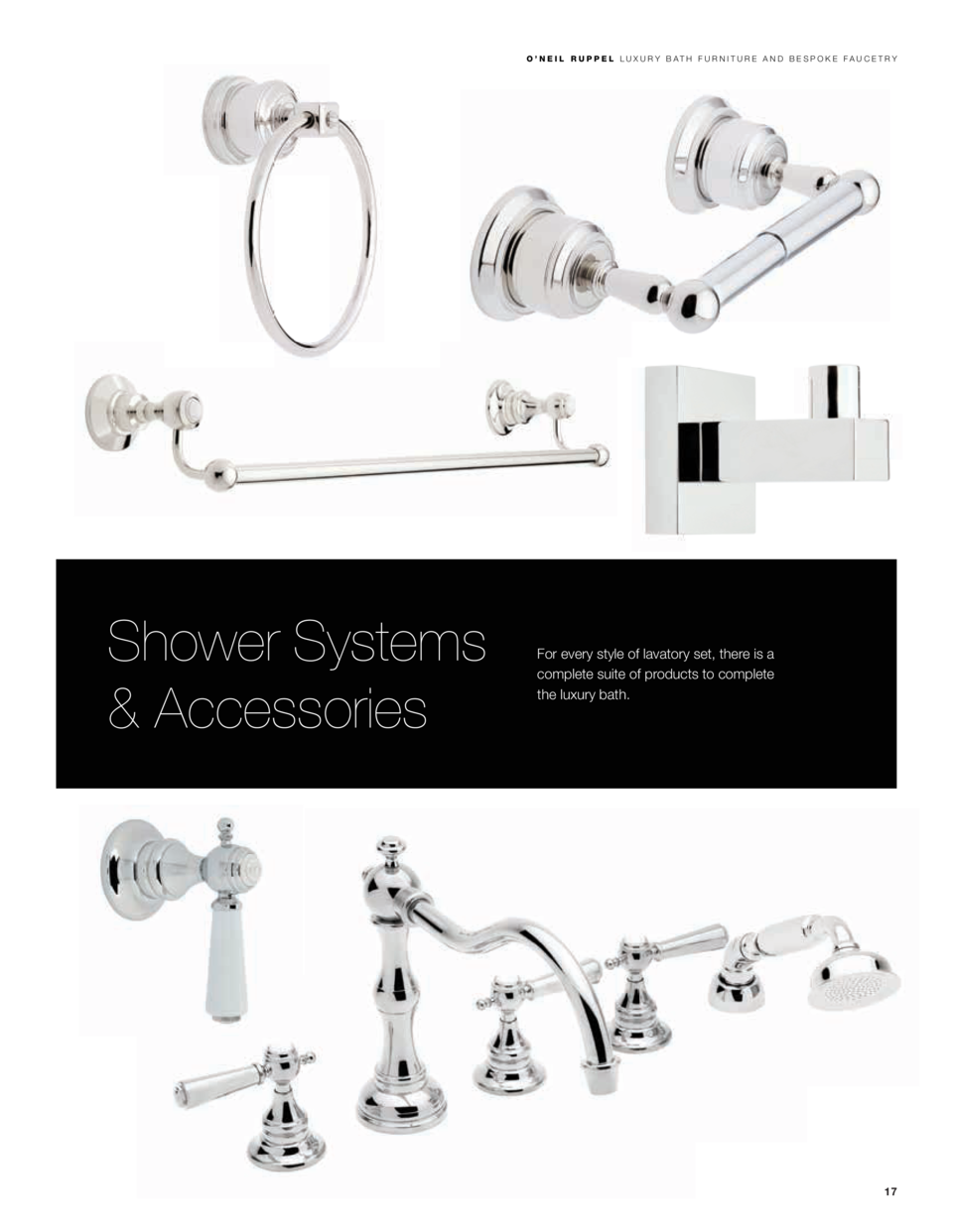 Shower Systems   Accessories  For every style of lavatory set, there is a complete suite of products to complete the luxur...