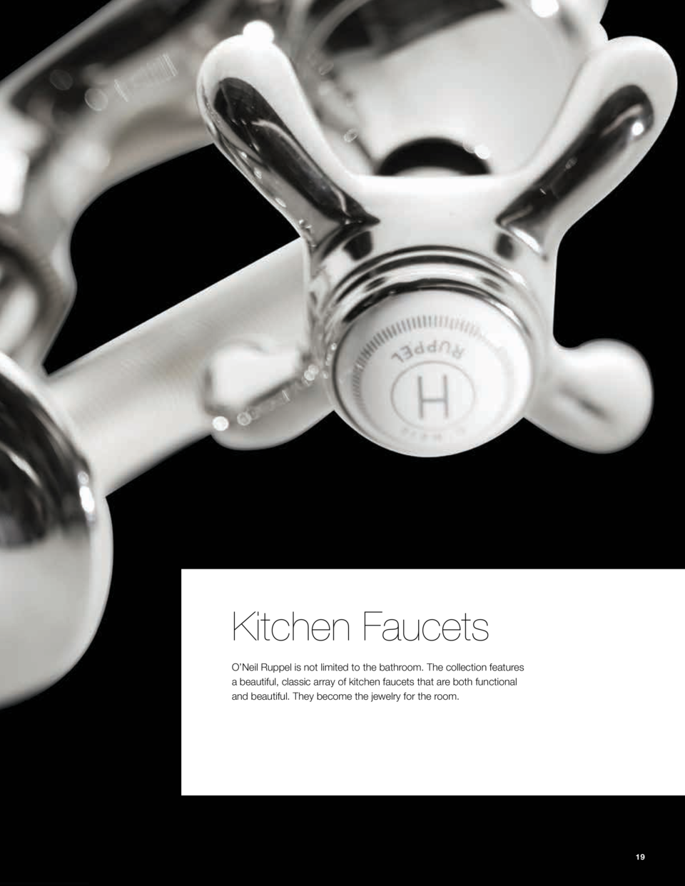 Kitchen Faucets O   Neil Ruppel is not limited only to the bathroom. The collection features a beautiful, classic array of...