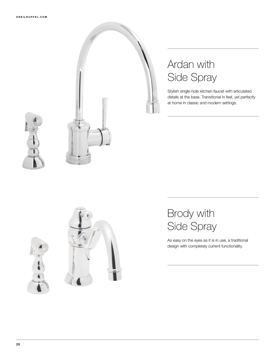 1.855.395.9677  ONEILRUPPEL.COM  Ardan with Side Spray Stylish single-hole kitchen faucet with articulated details at the ...