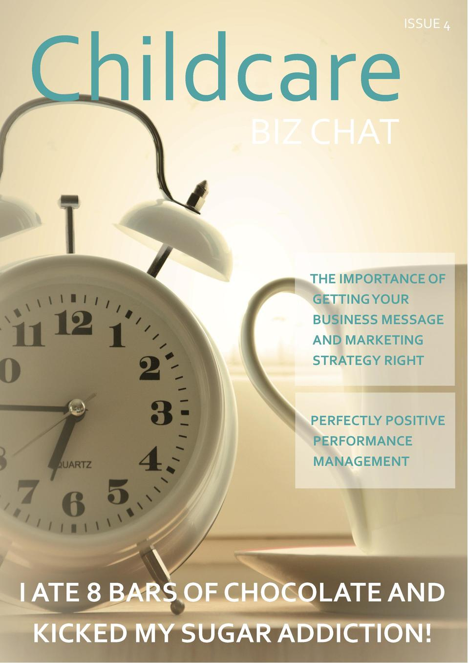 ISSUE 4  Childcare BIZ CHAT  THE IMPORTANCE OF GETTING YOUR BUSINESS MESSAGE AND MARKETING STRATEGY RIGHT  PERFECTLY POSIT...