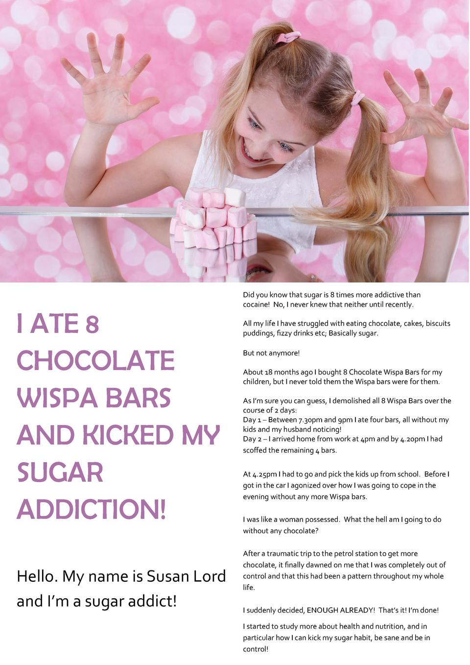 I ATE 8 CHOCOLATE WISPA BARS AND KICKED MY SUGAR ADDICTION  Hello. My name is Susan Lord and I   m a sugar addict   Did yo...