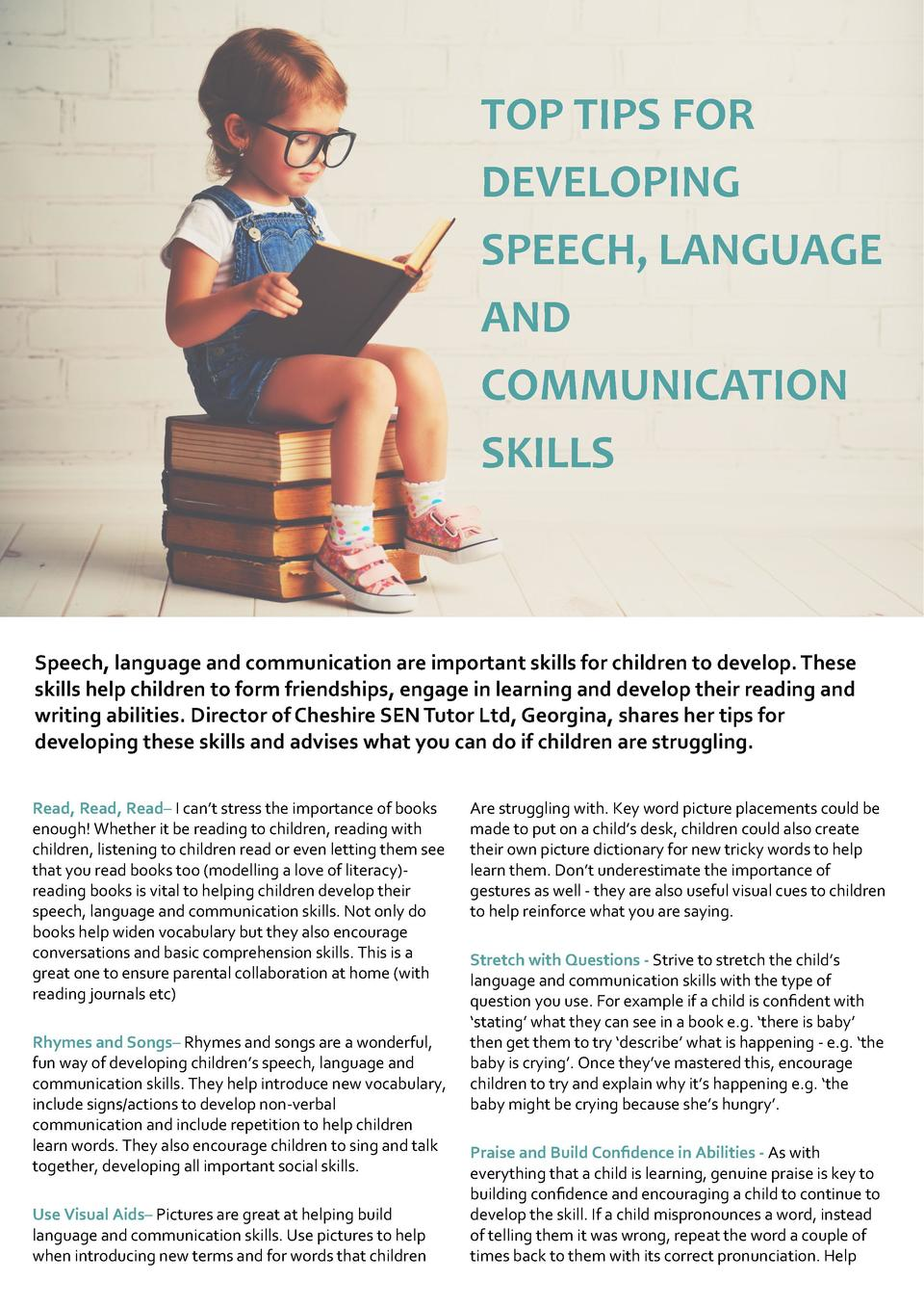 TOP TIPS FOR DEVELOPING SPEECH, LANGUAGE AND COMMUNICATION SKILLS  Speech, language and communication are important skills...