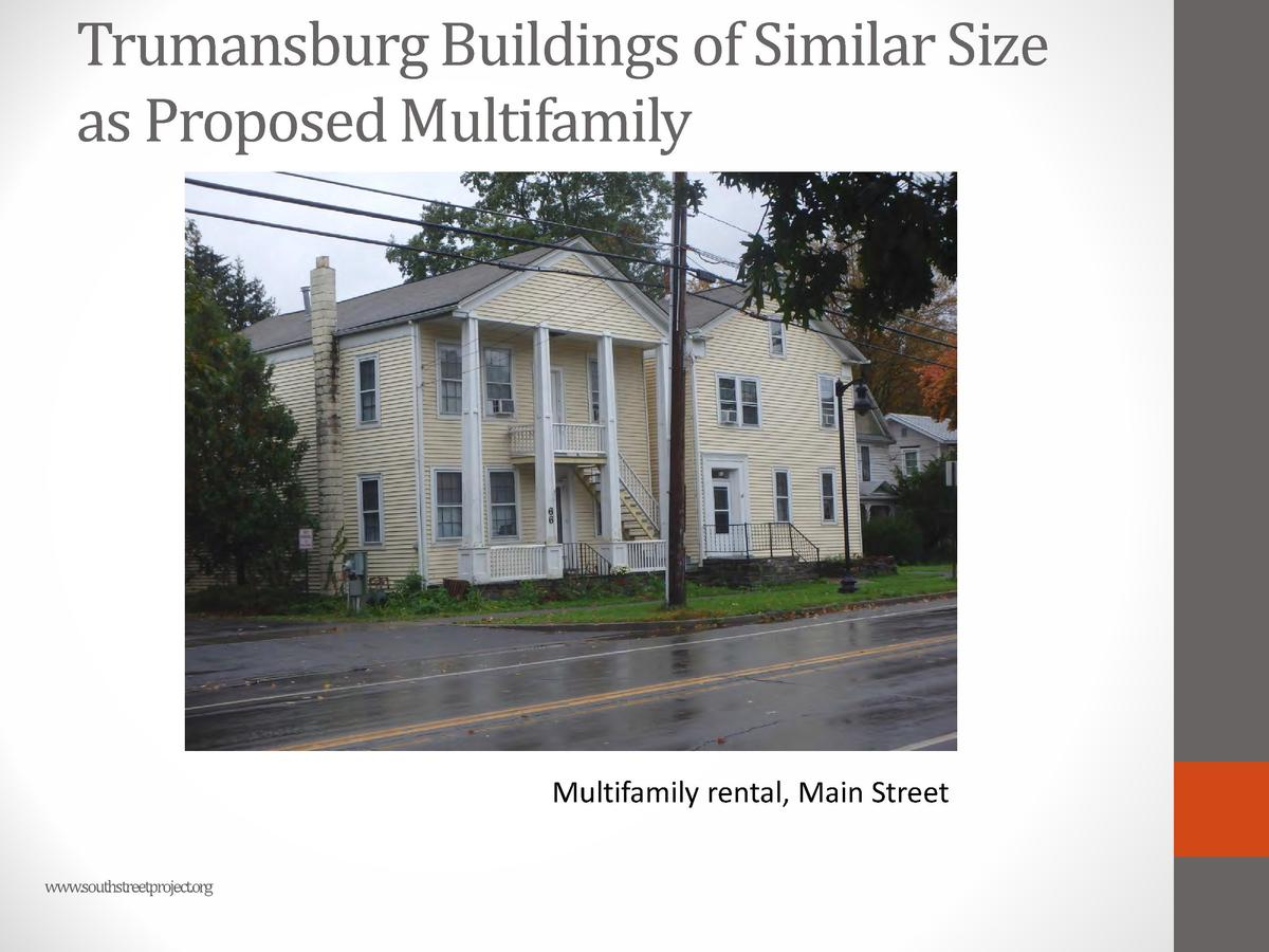 Trumansburg Buildings of Similar Size as Proposed Multifamily  Multifamily rental, Main Street www.southstreetproject.org ...