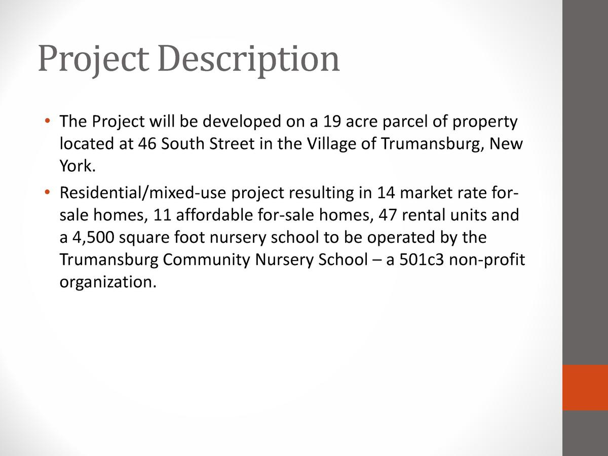 Project Description      The Project will be developed on a 19 acre parcel of property located at 46 South Street in the V...