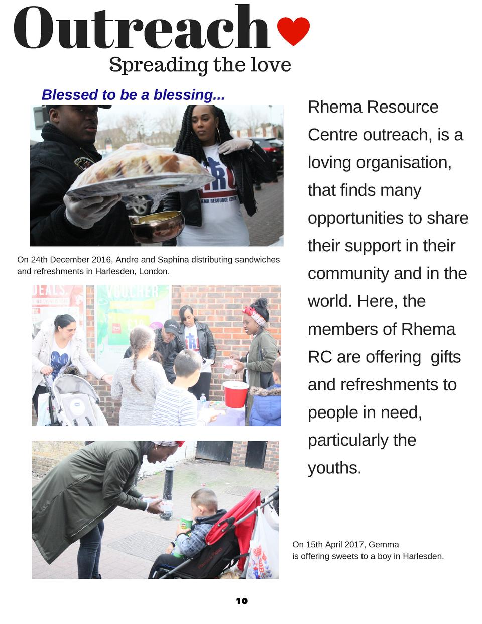 Outreach    Spreading the love  Blessed to be a blessing...  Rhema Resource Centre outreach, is a loving organisation, tha...