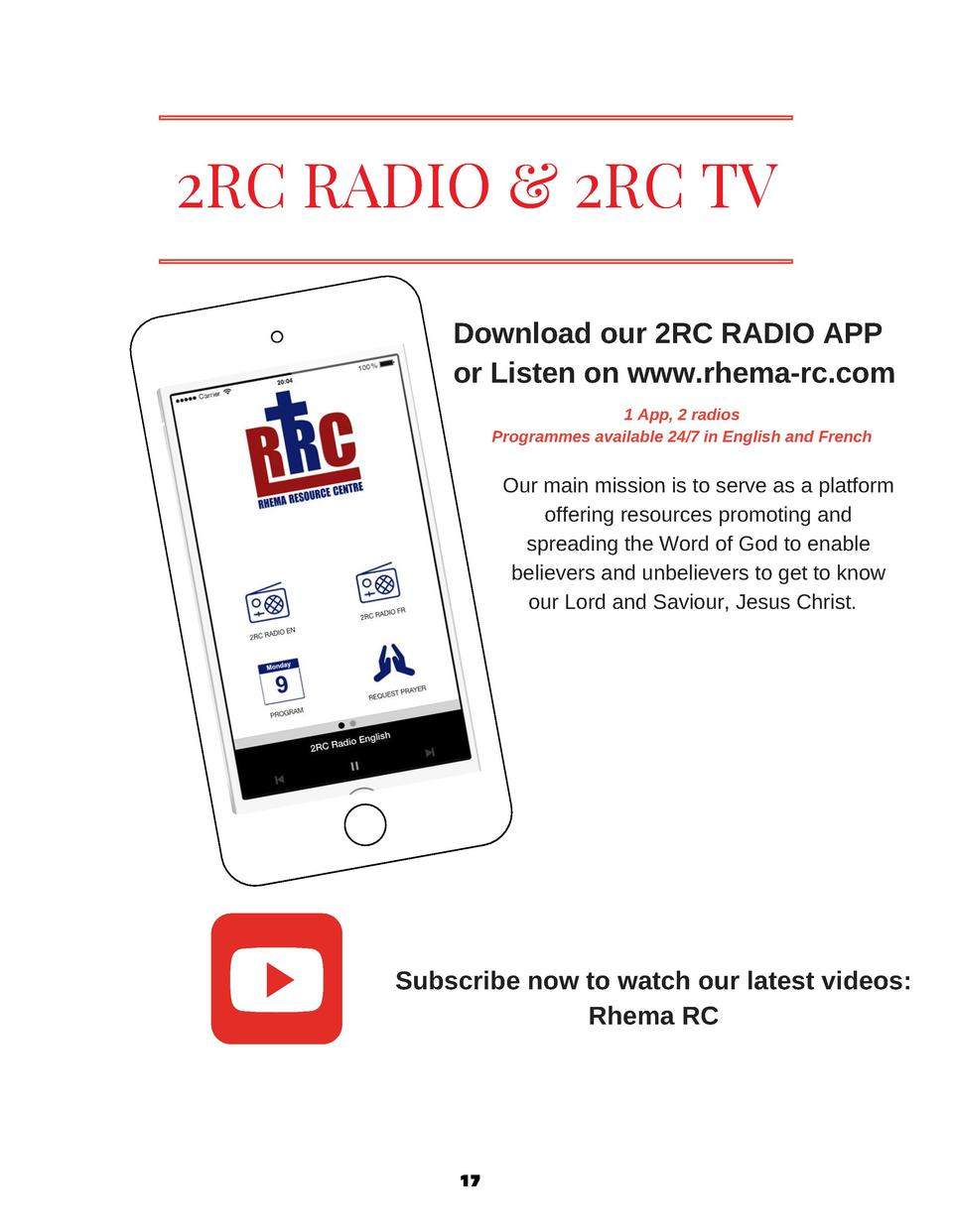 2RC RADIO   2RC TV Download our 2RC RADIO APP or Listen on www.rhema-rc.com 1 App, 2 radios Programmes available 24 7 in E...