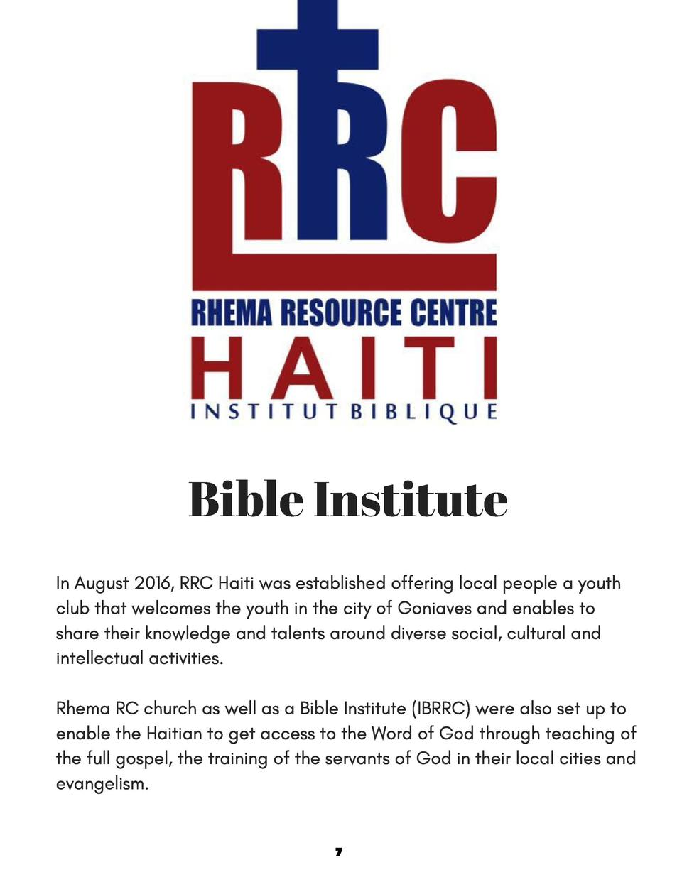 Bible Institute In August 2016, RRC Haiti was established offering local people a youth club that welcomes the youth in th...