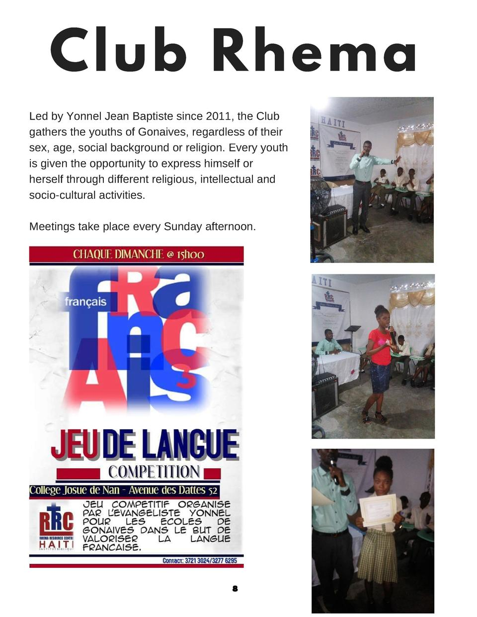 Club Rhema Led by Yonnel Jean Baptiste since 2011, the Club gathers the youths of Gonaives, regardless of their sex, age, ...