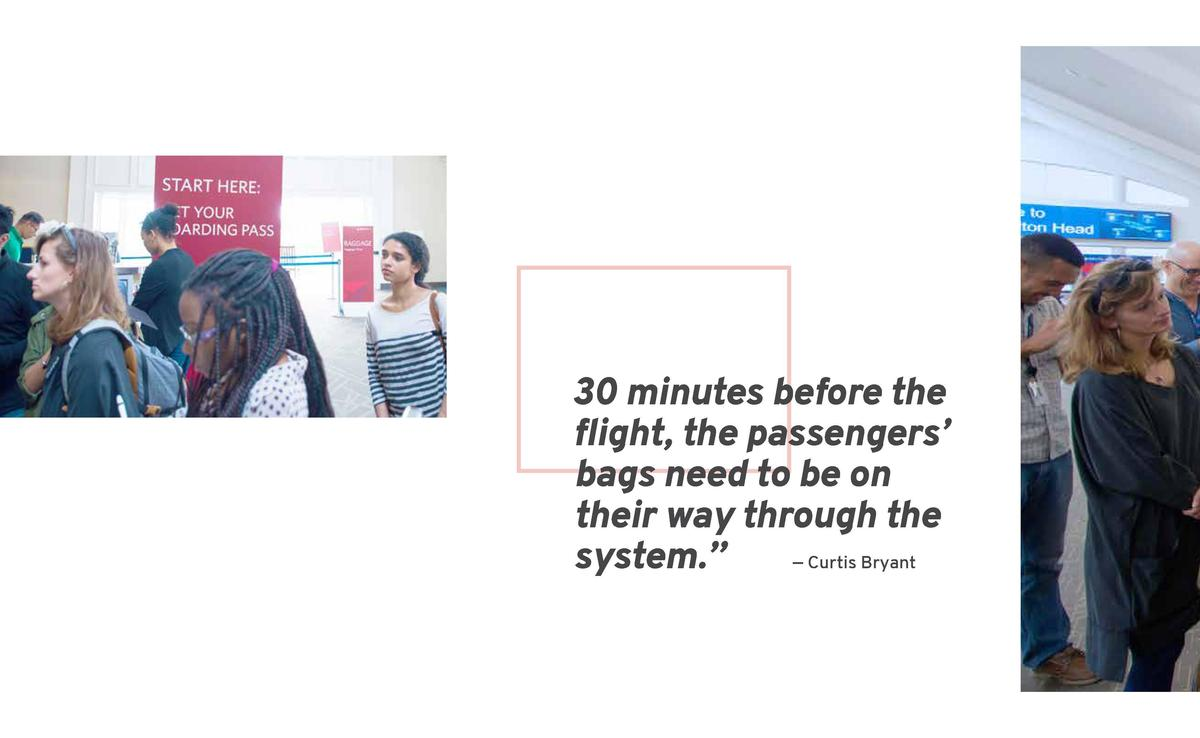 30 minutes before the flight, the passengers    bags need to be on their way through the system.        Curtis Bryant  75 ...