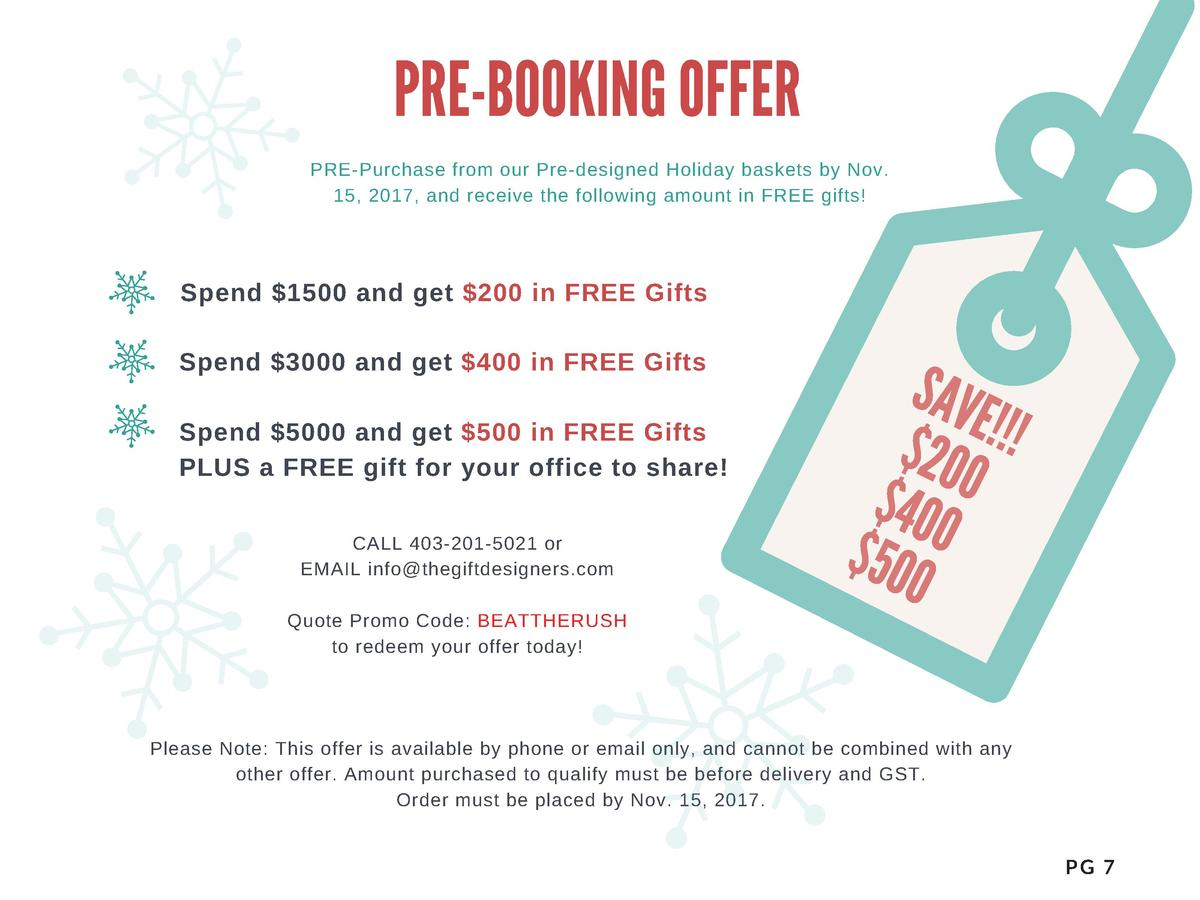 PRE-BOOKING OFFER PRE-Purchase from our Pre-designed Holiday baskets by Nov. 15, 2017, and receive the following amount in...