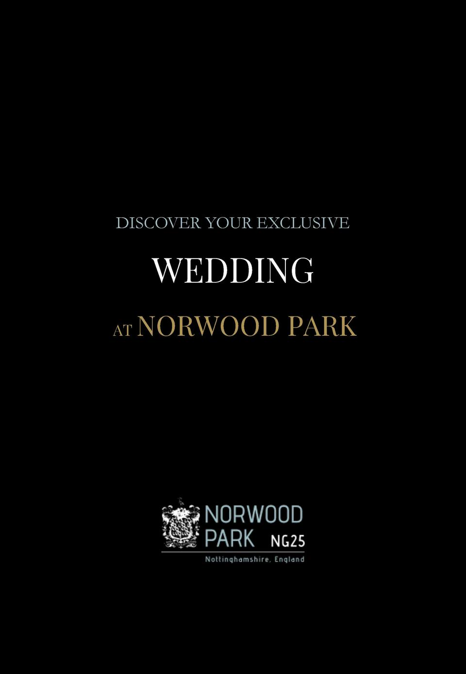 DISCOVER YOUR EXCLUSIVE  WEDDING AT  NORWOOD PARK