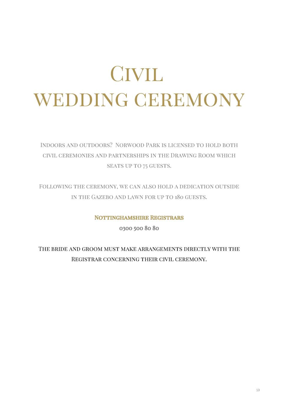 Civil wedding ceremony Indoors and outdoors  Norwood Park is licensed to hold both civil ceremonies and partnerships in th...
