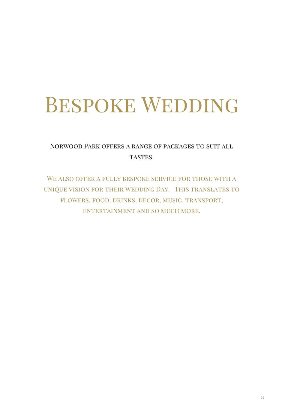 Bespoke Wedding Norwood Park offers a range of packages to suit all tastes. We also offer a fully bespoke service for thos...