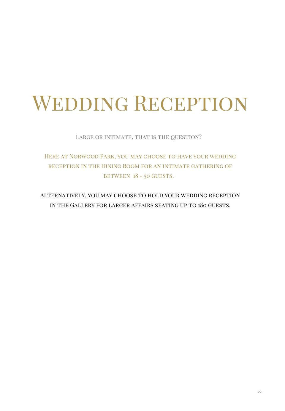 Wedding Reception Large or intimate, that is the question  Here at Norwood Park, you may choose to have your wedding recep...